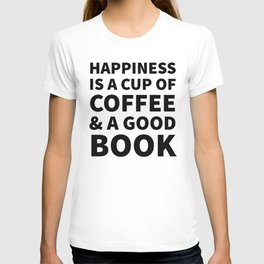 Happiness is a Cup of Coffee & a Good Book T-shirt