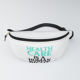 Social Justice Gifts Healthcare is a Human Right Health Insurance Fanny Pack
