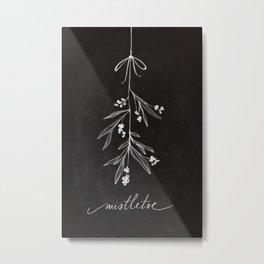 Chalkboard Art - Mistletoe Metal Print