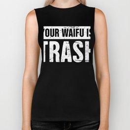 Your Waifu is Trash - Otaku Weeaboo Anime Design Biker Tank