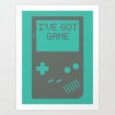 I've got Game, Boy. Art Print