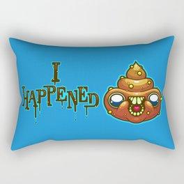 I Happened Rectangular Pillow