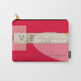 Love goes nowhere uninvited Carry-All Pouch