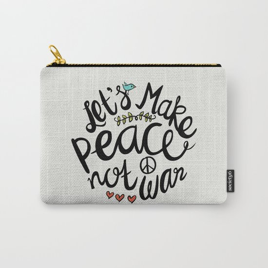 Peace Not War Carry-All Pouch