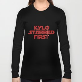 Kylo Stabbed First Long Sleeve T-shirt