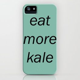 eat more kale iPhone Case