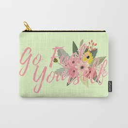 Go Fuck Yourself Carry-All Pouch