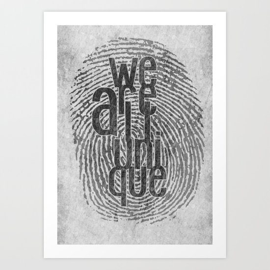 We Are All Unique Art Print