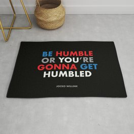 """Be humble or you're gonna get humbled"" Jocko Willink Rug"