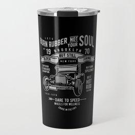 burn rubber not your soul Travel Mug