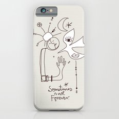 Sometimes is not Forever iPhone 6s Slim Case