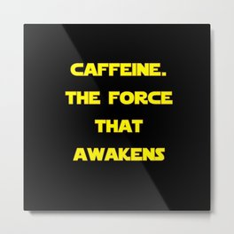 Caffeine Awakens (Dark) Metal Print