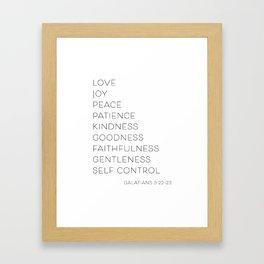 Love Joy Peace Patience Kindness Goodness Faithfulness… -Galatians 5:22-23 Framed Art Print