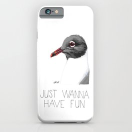 Gulls Just Wanna Have Fun (Lauging Gull) iPhone Case