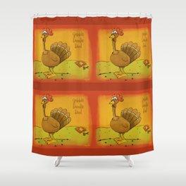 Gobble Doodle Doo! Shower Curtain