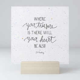 Where your treasure is, there will your heart be also Mini Art Print