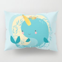 NARWHAL - BE AWESOME! Pillow Sham
