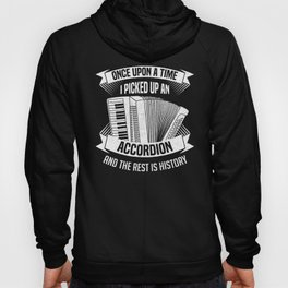 Once Upon a Time I Picked Up An Accordeon Funny Music Design Hoody