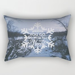 Wherever you go, go with all your heart. Rectangular Pillow