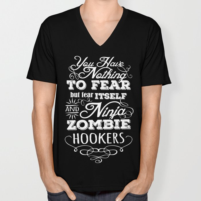 Nothing to fear but ninja zombie hookers Unisex V-Neck