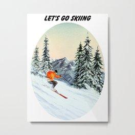 Let's Go Skiing Metal Print