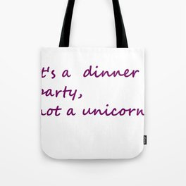 Hannibal Quote: It's a Dinner Party Not a Unicorn Tote Bag