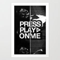 Pressplayonme Art Print