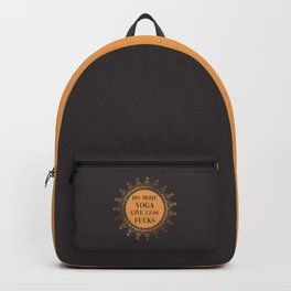 Do More Yoga, Give Less Fucks, Funny Quote Backpack