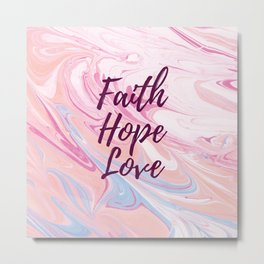 Faith, Hope, And Love Metal Print