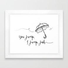 You Jump, I Jump Jack- Gilmore Girls Quote Framed Art Print