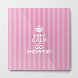 Keep Calm and Go Shopping - Pink Stripes  Metal Print