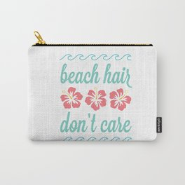 Beach Hair Don't Care Carry-All Pouch