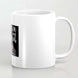 He Sees You When Your Drinking Coffee Mug