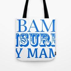 Obama insures my mama Tote Bag
