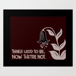 things used to be Art Print