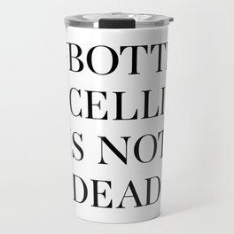 BOTTICELLI IS NOT DEAD Travel Mug