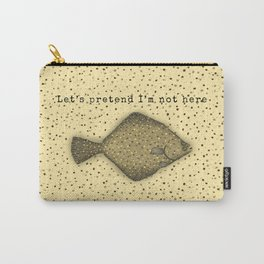 Let's Pretend I'm Not Here Carry-All Pouch
