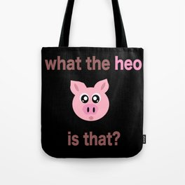 what the heo is that? Tote Bag