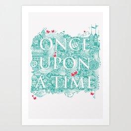 Once Upon A Time Art Print