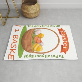 Easter The Only Time Its Ok TO Put All Your Eggs In 1 Basket Rug