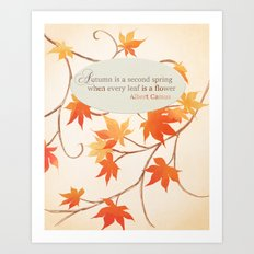 Autumn Leaves are like Flowers Art Print