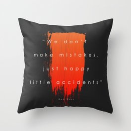 Just happy little accidents Throw Pillow
