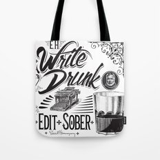 Write Drunk. Edit Sober Tote Bag