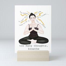 too many thoughts. breathe Mini Art Print