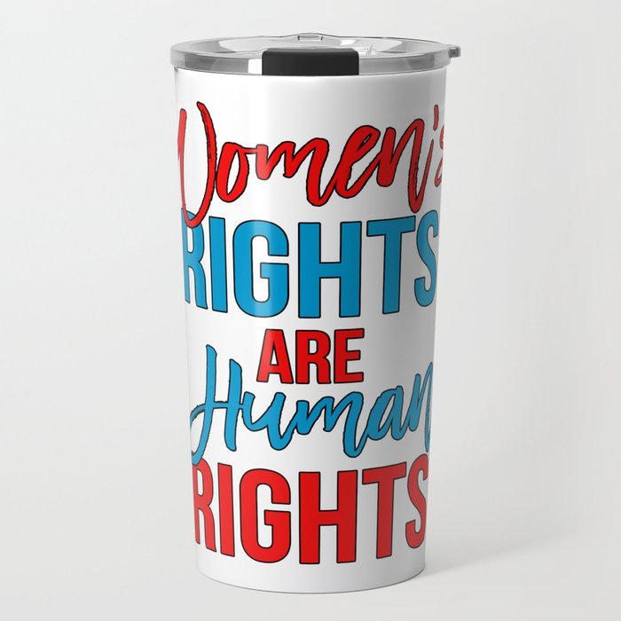 Women's rights are human rights Red Blue, Women's marches Travel Mug