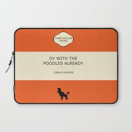 Oy with the poodles already Laptop Sleeve