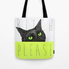 BITCH PLEASE Tote Bag