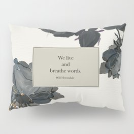 We live and breathe words. Will Herondale. Clockwork Prince. Pillow Sham