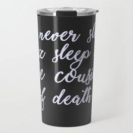 I never sleep Travel Mug