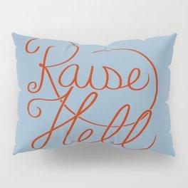 Raise Hell Pillow Sham